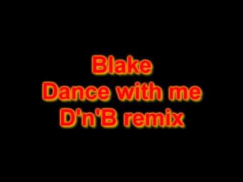 Blake - Dance With Me (D'n'B Remix)