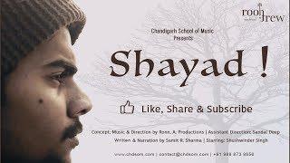 Shayad - A Narrative Short film | Ronn A Productions | Samit R. Sharma | Chandigarh School of Music
