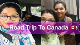 কানাডা বোনের বাসায় আসলাম😇🇨🇦 |Road Trip To Canada |Bangladeshi American Vlogger