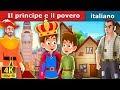 Il principe e il povero | Storie Per Bambini | Fiabe Italiane