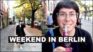 WHAT I DID THIS WEEKEND IN BERLIN | TRAVEL VLOG