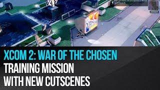 XCOM 2: War of the Chosen - Training mission with new cutscenes