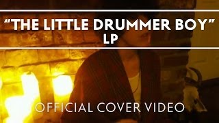 Смотреть клип Lp - The Little Drummer Boy Cover