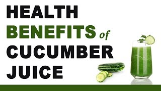 Cucumber Juice Health Benefits
