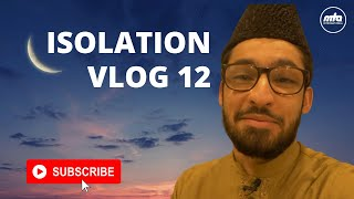 Isolation Vlog 12 | The Last 10 Days of Ramadan | #COVID19