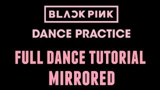 [MIRRORED DANCE TUTORIAL] BLACKPINK - BBHMM