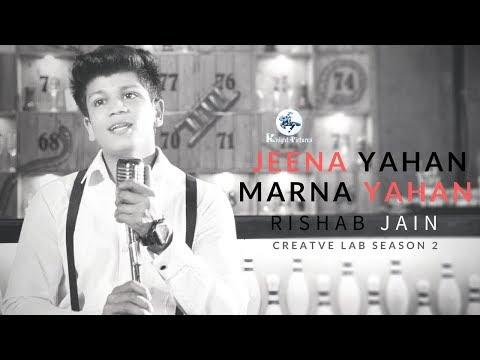 Mera Naam Joker - Jeena Yahan Marna Yahan  | Rishab Jain | Creative Lab Season 2 | Knight Pictures