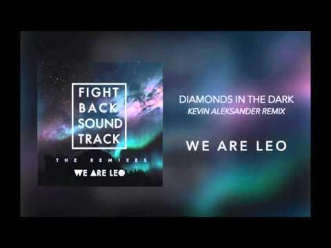 "We Are Leo - ""Diamonds in the Dark (Kevin Aleksander Remix)"""