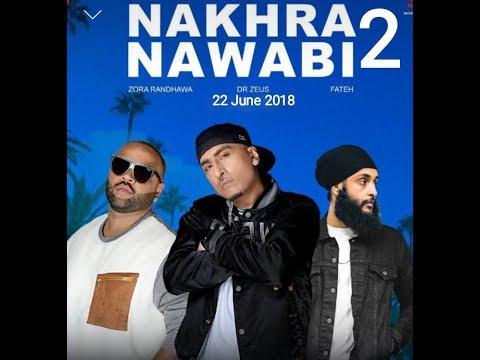 Nakhra Nawabi 2 Song By Zorarandhawa,fateh,zeusoffical Videos