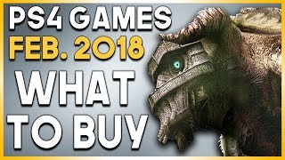 PS4 Games in February 2018 - What to BUY! (BIG Playstation 4 Games to Buy!)