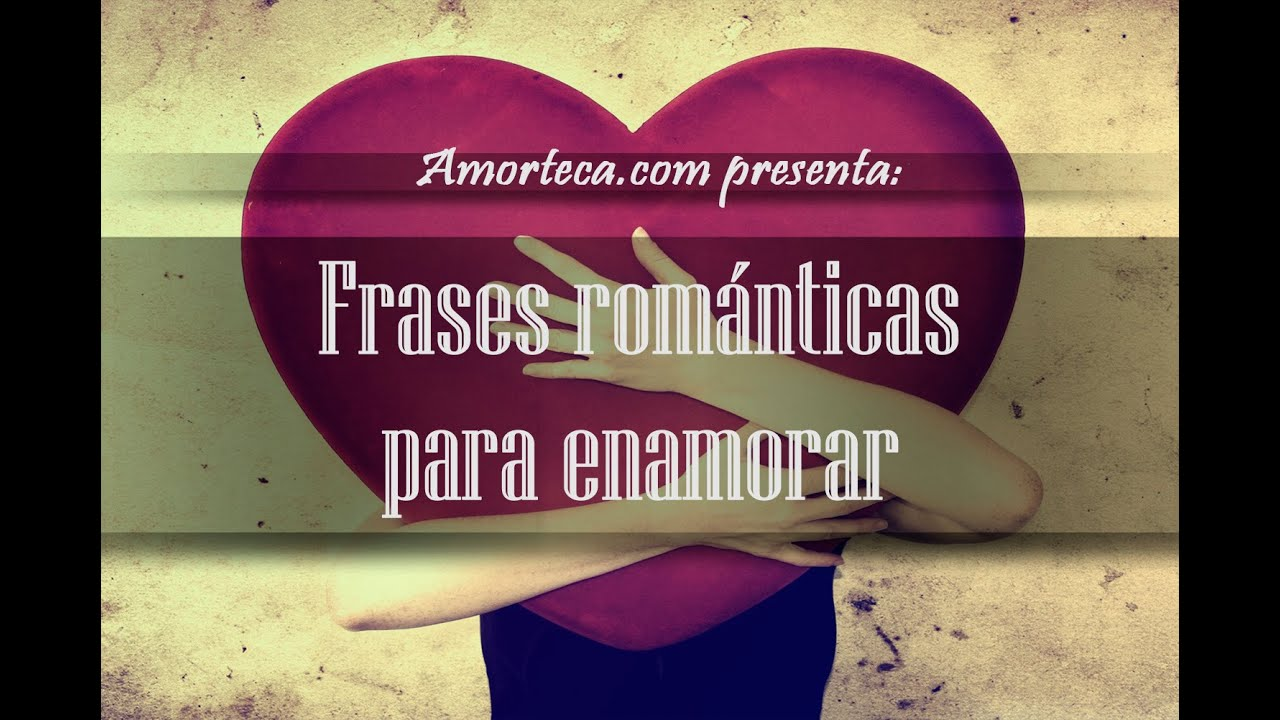 20 Frases Románticas Para Enamorar
