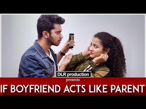 If Boyfriend Acts Like Parent || DLR Production ||