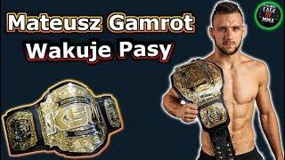 Mateusz Gamrot - Wakuje pasy KSW !