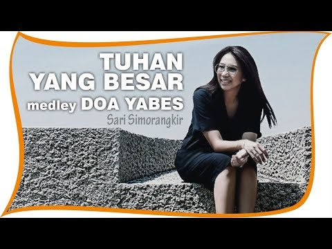 Video Lirik - Sari Simorangkir - Tuhan Yang Besar Medley Doa Yabes