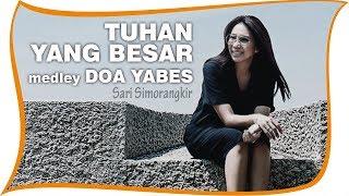 Video Lirik Sari Simorangkir Tuhan Yang Besar medley Doa Yabes