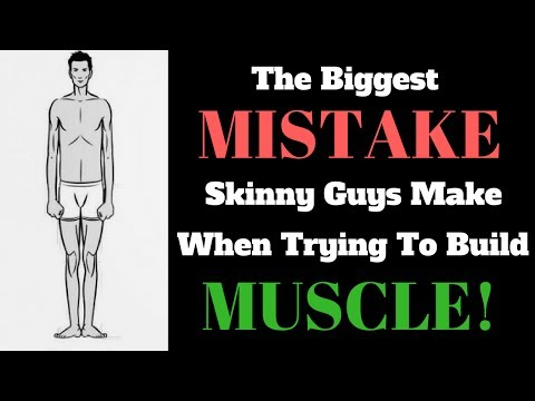 The Biggest Mistake Skinny Guys Make When Trying To Build Muscle!