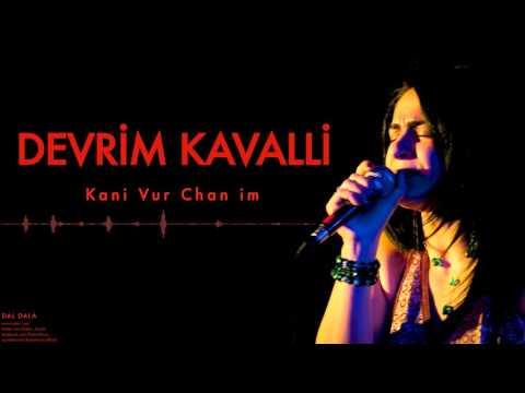 Devrim Kavalli - Kani Vur Chan İm