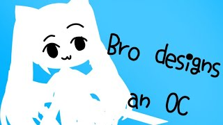 My big brother designs an OC (Gacha Life)