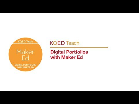 KQED Teach  - Digital Portfolios with Maker Ed