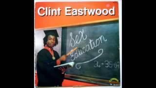 Clint Eastwood - Sex Education - Sex Education (Me Go Deh Already) 1.5