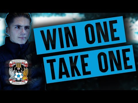 Win One Take One / Coventry City - Football Manager 2017 [1]