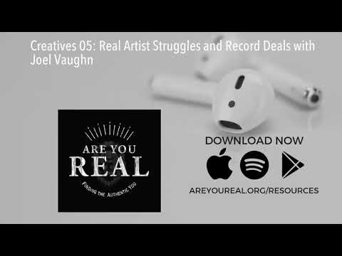 Creatives 05: Real Artist Struggles and Record Deals with Joel Vaughn