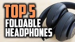 Best Foldable Headphones in 2018 - Which Are The Best Portable Headphones?