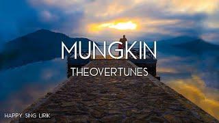 TheOvertunes - Mungkin (Lirik)
