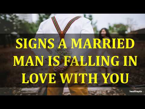 How do you know if a married man love you