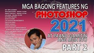 Mga Bagong Features sa PHOTOSHOP 2021 - PART 2
