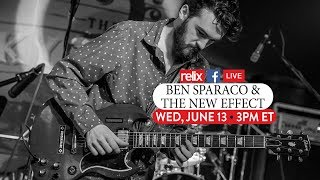 Ben Sparaco + The New Effect :: Live At Relix :: 6/13/18