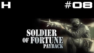 Soldier of Fortune Payback Walkthrough Part 08 [PC]