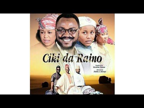 Download CIKI DA RAINO 1&2 LATEST HAUSA FILM 2018