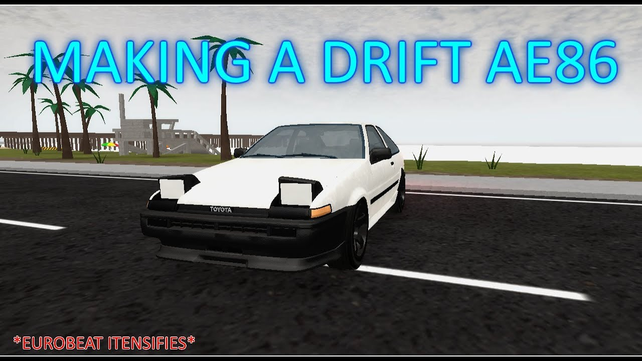 Roblox Vehicle Simulator Beta Making A Drift Ae86 Youtube