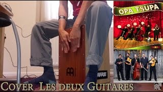 Cover Les deux Guitares (Cajon) Opa Tsupa