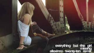 Everything But The Girl - Missing (Allexinno Twenty Ten Remix)