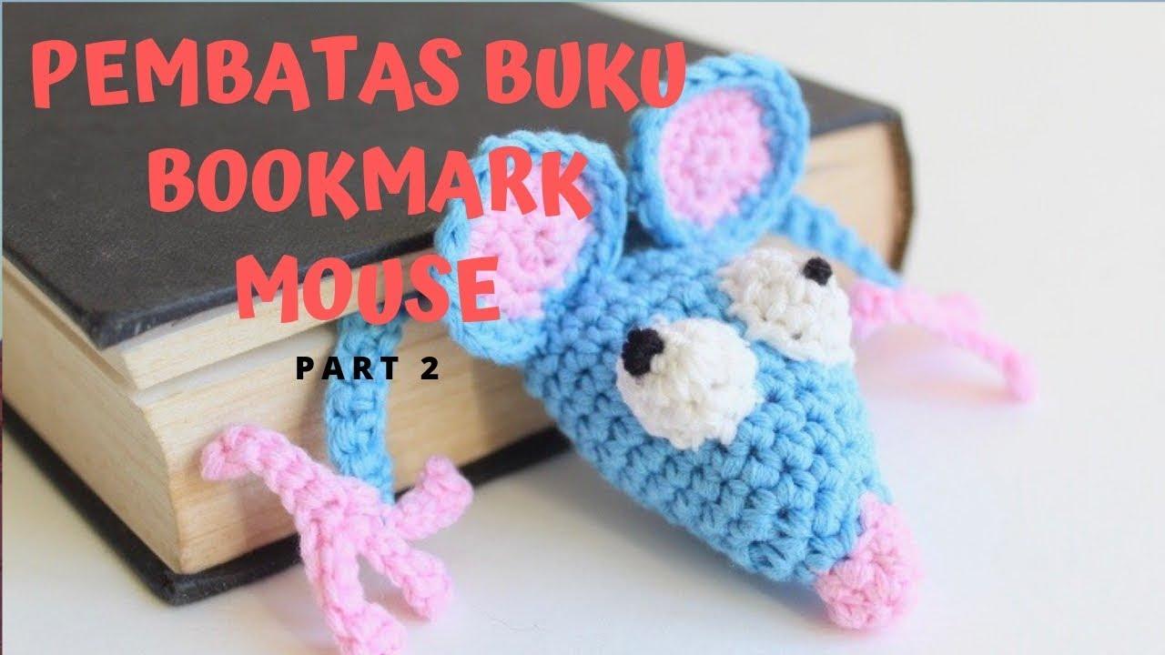 CROCHET - Pembatas Buku /Mouse Bookmark (PART 2)