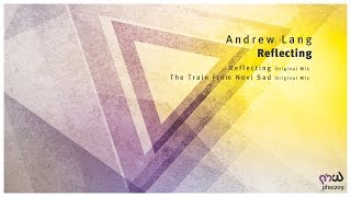 [Trance & Progressive] Andrew Lang - Reflecting (Original Mix) [PHW209]
