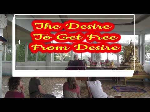 The Desire To Get Free From Desire and Attain Enlightenment