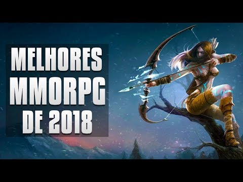 6 MELHORES NOVOS MMORPGS DE 2018!!!