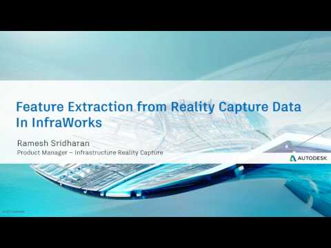July 12th Webcast - Feature Extraction from Reality Capture Data in InfraWorks