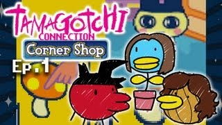 Better Shirts Than Teeth - TamaGotchi Connection: Corner Shop (Part 1) w/Tenoreo and Hamus