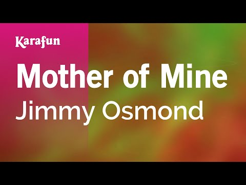 Karaoke Mother Of Mine - Jimmy Osmond *