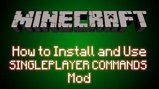 Minecraft: How to Install Single Player Commands MOD [Will work for future updates!]