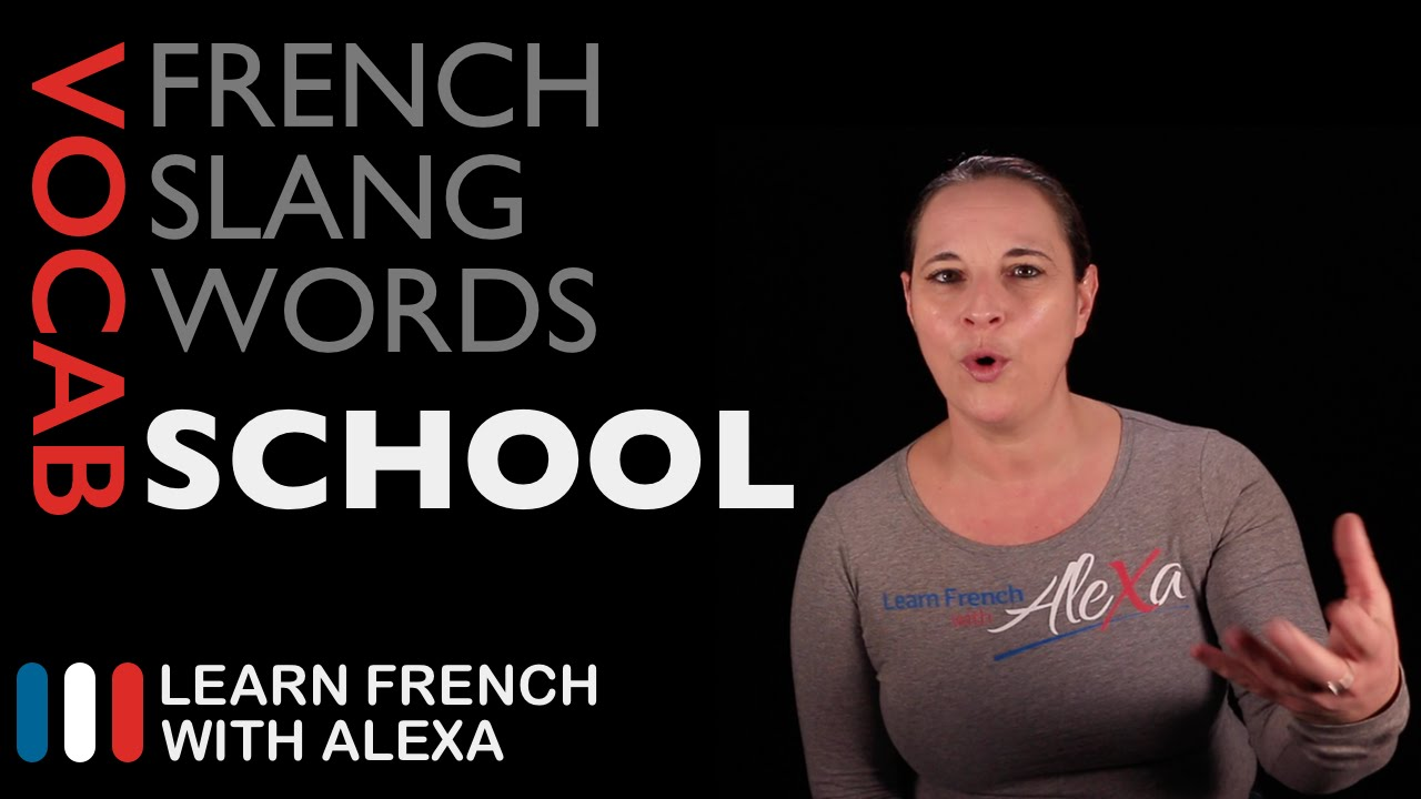 French Slang School Words Learn French With Alexa Youtube