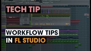 Tech Tip - Workflow Tips in FL Studio