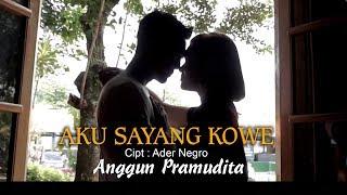 Aku Sayang Kowe - Anggun Pramudita feat Ader and Friend's