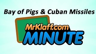 Bay of Pigs and Cuban Missile Crisis - One Minute Review Lesson