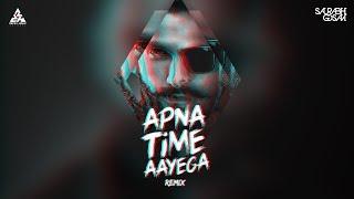APNA TIME AAYEGA REMIX SAURABH GOSAVI, Ranveer Singh, GULLYBOY | DJ Remix Songs & Mashups 2019