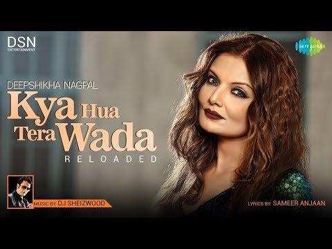 Kya Hua Tera Wada | Reprise | Deepshikha Nagpal | DJ Sheizwood | Vikas Verma